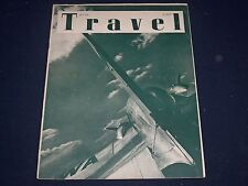 1943 JULY THE TRAVEL MAGAZINE - READY FOR FLIGHT COVER - GREAT PHOTOS - J 1377