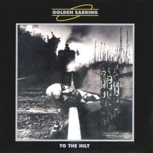 Golden Earring -  To The Hilt      new cd