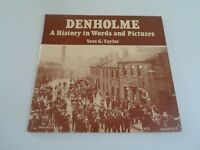 DENHOLME A History in Words And Pictures by Vera G Taylor - Good Nostalgic Book