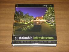Sustainable Infrastructure: Guide to Green Engineering and Design - Sarte. HC.