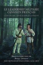 Le Leadership Militaire Canadien Français : Continuité, Efficacité et Loyauté...