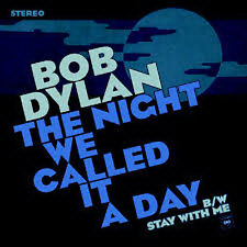 """Bob Dylan, The Night We Called It A Day, NEW/MINT BLUE VINYL 7"""" single RSD 2015"""