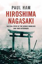 Hiroshima Nagasaki by Paul Ham (Hardback, 2012)