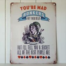 Vintage Style Alice In Wonderland You're Mad Bonkers Off Your Head Metal Sign