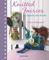 Knitted Fairies. To Cherish and Charm by McDonald, Fiona (Hardback book, 2011)