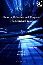 Britain, Palestine and Empire : The Mandate Years by Rory Miller (2010,...