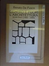 Dentro e fuori l'architettura. Scritti brevi. Renato De Fusco. Jaca Book  1992
