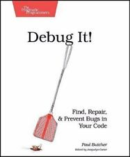 Debug It! : Find, Repair, and Prevent Bugs in Your Code by Paul Butcher (2009, …