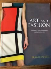 ART AND FASHION: IMPACT OF ART ON FASHION AND FASHION By Alice Mackrell