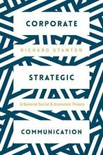 Corporate Strategic Communication : A General Social and Economic Theory: By ...