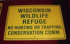 WISCONSIN WILDLIFE REFUGE conservation New sign 18 x 12 inch on Aluminum Camp WI