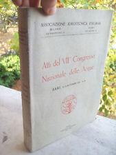 1935 ATTI DEL VII° CONGRESSO NAZIONALE DELLE ACQUE A BARI. GROSSO VOLUME
