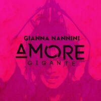 GIANNA NANNINI - AMORE GIGANTE   CD NEU