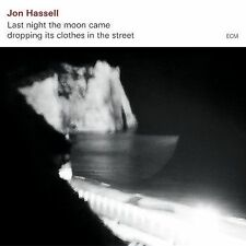 Last Night the Moon Came Dropping Its Clothes in the Street by Jon Hassell (Trum