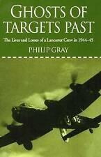 Ghosts of Targets Past: The Lives and Losses of a Lancaster Crew in-ExLibrary