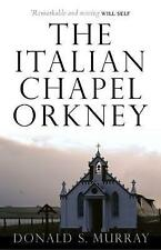 The Italian Chapel, Orkney by Donald S. Murray (Paperback, 2017)
