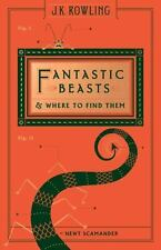 Fantastic Beasts and Where to Find Them by Scamander, Newt, Rowling, J.K.