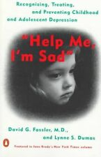 Help Me, I'm Sad: Recognizing, Treating, and Preventing Childhood and Adolescent