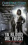 In Blood We Trust A Novel of the Bloodlands