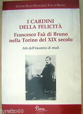 I cardini della felicità - Francesco Faà di Bruno nella Torino del XIX secolo