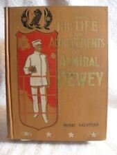 Scarce! The Life and Achievements of Admiral Dewey. M. Halstead.1899 1st ED Book