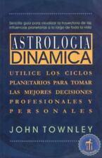 Astrologia Dinamica: Utilice los Ciclos Planetarios para Tomar las Mejores Decis