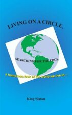 Living on a Circle, Searching for the Edge, Slaton, King 9781418495992 New,,
