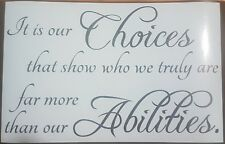 Its our choices that show who we truly are - Sign wall art quotes - Harry Potter