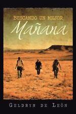 Buscando un Mejor Ma�ana by Geldryn De Le�n (2013, Paperback)