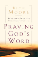 Praying God's Word: Breaking Free from Spiritual Strongholds by Beth Moore: New
