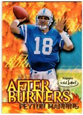 PEYTON MANNING - 2000 TOPPS GOLD LABEL AFTER BURNERS