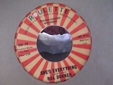 45@ RAL DONNER SHE'S EVERYTHING/ YOU DONT KNOW WHAT YOU HAVE UNTIL YOU LOSE IT