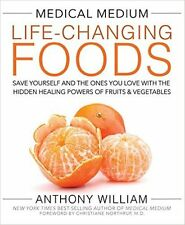 Medical Medium Life-Changing Foods: Save Yourself and the Ones You Love with....