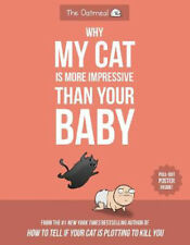 Why My Cat Is More Impressive Than Your Baby by Matthew Inman 9781524850623