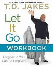 Let It Go : Forgive so You Can Be Forgiven by T. D. Jakes (2012, Paperback,...