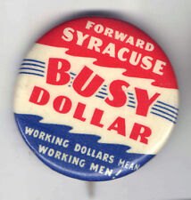 Post WWI Homefront pin Forward SYRACUSE Busy DOLLAR Working Men
