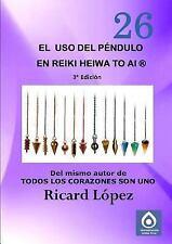 El Uso Del Péndulo en Reiki Heiwa to Ai R by Ricard La3pez (2014, Paperback)