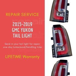 REPAIR SERVICE GMC Yukon Tail Light Lamp Denali XL, SLE, SLT 2015 2016 2017 2018
