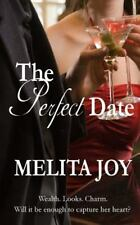 The Perfect Date : Wealth. Looks. Charm. Will It Be Enough to Capture Her...