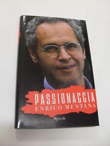 MENTANA PASSIONACCIA EDIT.RIZZOLI 2009