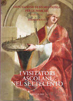 I visitatori ascolani nel settecento - Barbara Rucci - Libro Nuovo in Offerta!