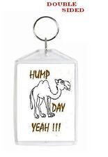 HUMP DAY KEY CHAIN - KEY RING - KEEPSAKE - CAR ORNAMENT