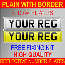 HIGH QUALITY REG NUMBER PLATES SHOW PLATES REAR & FRONT PAIR WITH BORDER
