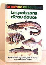 """guide la nature en couleurs """"les poissons d'eau douce"""" F. Terofal éd Fr Loisirs"""