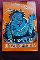 Das Netz des Wassermanns - Geschichten aus den Alpen – Herbert Strutz - 1959 xx