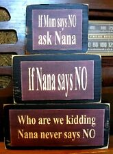 Cute Nana Never Says No Primitive Farmhouse Stacking Blocks Wooden Sign Set