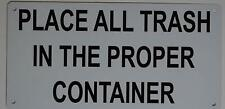 New listing Place All Trash in The Proper Container Sign (Reflective, Red 6X12)(ref1820)