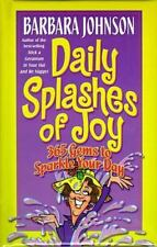 Daily Splashes of Joy : 365 Gems to Sparkle Your Day by Barbara Johnson...