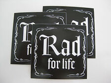 RAD FOR LIFE sticker BMX GT Sunday Haro Hutch Hoffman Mongoose Subrosa fit Cult