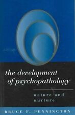 The Development of Psychopathology : Nature and Nurture by Bruce F....
